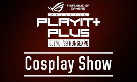 PLAYIT PLUS BUDAPEST 2017 (ÁPRILIS) – Cosplay Show felvételei