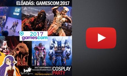 ŐSZI COSPLAY PARTY & FANTASY EXPO 2017 – Előadások 01 [Gamescom 2017 – Ilyen volt Európa legnagyobb game show-ja]