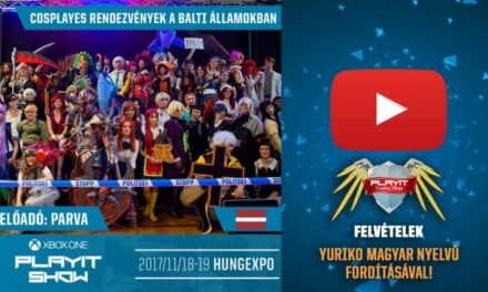 PLAYIT SHOW BUDAPEST 2017-NOV – Cosplay Village (2. nap) – 06 – Cosplayes rendezvények a Balti Államokban
