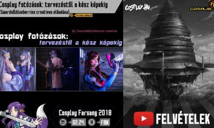 2018 COSPLAY FARSANG FELVÉTELEK – Cosplay fotózások: tervezéstől a kész képekig (Swords&blueberries creatives előadása)