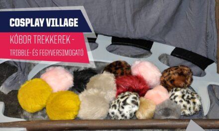 PlayIT Show Budapest – Cosplay Village: Tribble- és fegyversimogató, a Kóbor Trekkerek pultjánál!