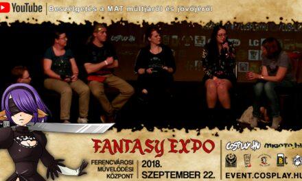FANTASY EXPO 2018 felvételek – 15 éves MAT: Beszélgetés a MAT múltjáról és jövőjéről