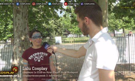 CosplayTV Villáminterjúk #5. – Lulu Cosplay (Nyári PlayIT Show Budapest 2018)
