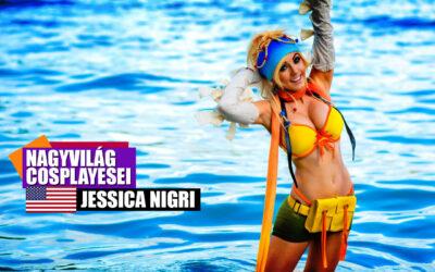 Nagyvilág Cosplayesei: Jessica Nigri